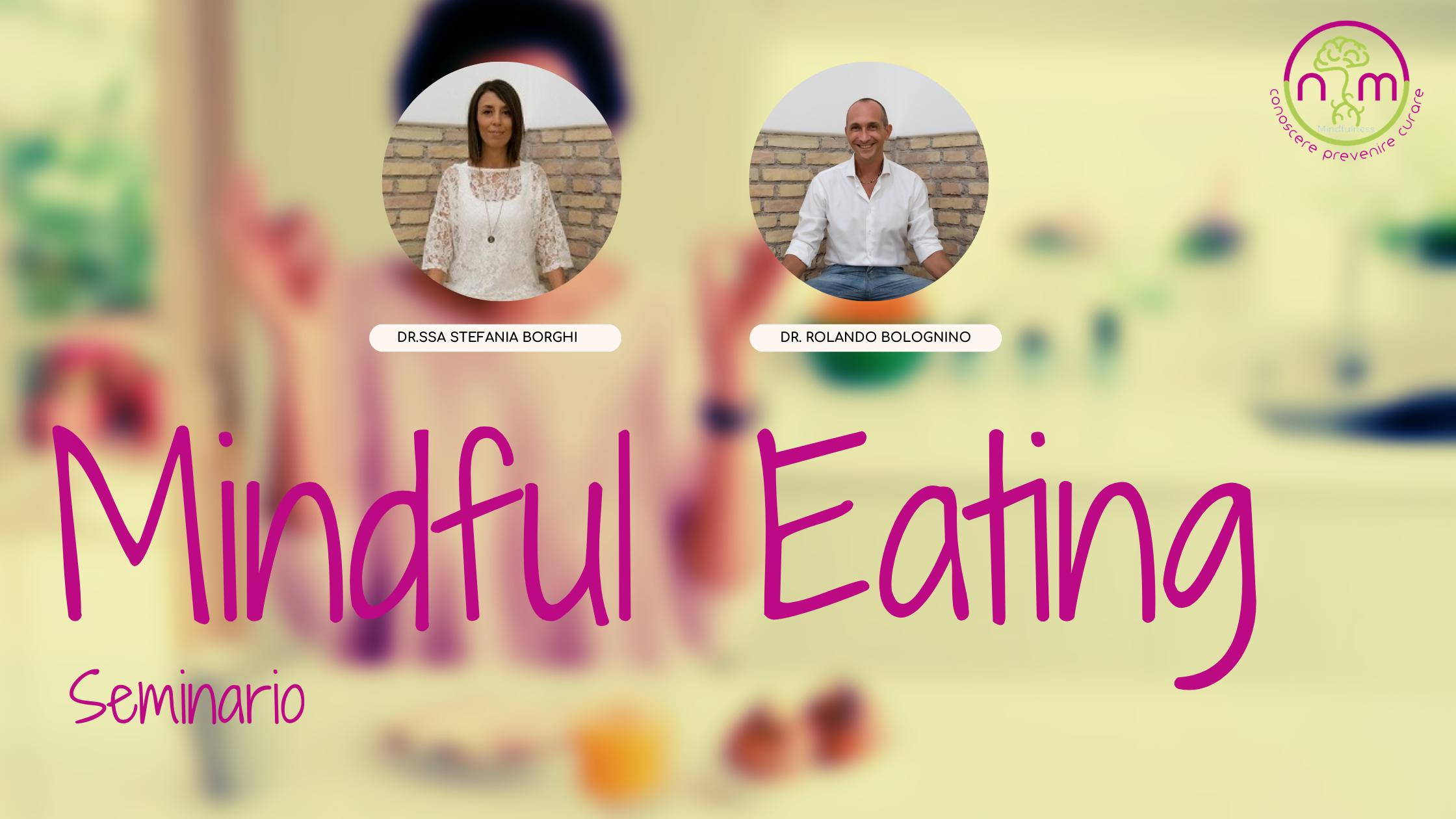 Seminario: Mindful Eating: nutrirsi in consapevolezza, momento dopo momento.